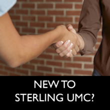 New to Sterling UMC?